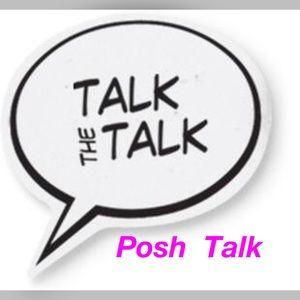 Other - POSH TALK